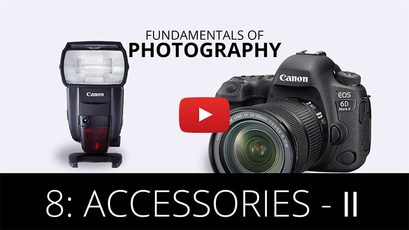 Fundamentals of Photography - Accessories-II